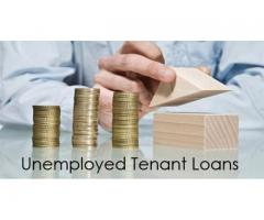 Get the Benefits of Unemployed Tenant Loans